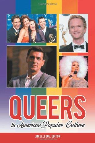 Queers in American Popular Culture [3 volumes] (Praeger Perspectives): Jim Elledge