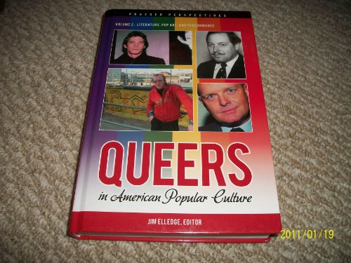 Queers in American Popular Culture, Volume 2: Literature, Pop Art, and Performance [Praeger ...