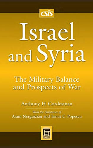 9780313355202: Israel and Syria: The Military Balance and Prospects of War (Praeger Security International)