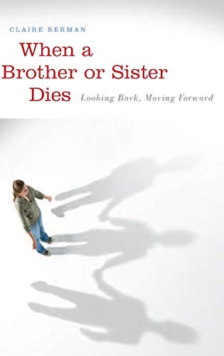 9780313355288: When a Brother or Sister Dies: Looking Back, Moving Forward