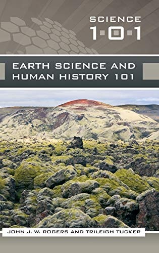 9780313355585: Earth Science and Human History 101 (Science 101)