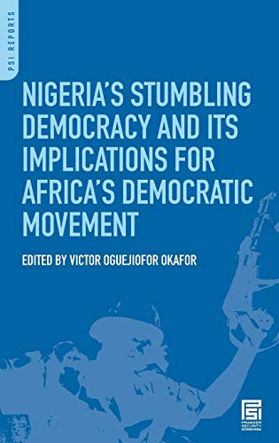 Nigeria's Stumbling Democracy and Its Implications for