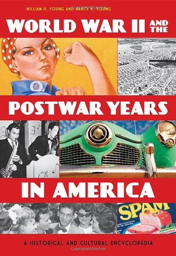 9780313356520: World War II and the Postwar Years in America [2 Volumes]: A Historical and Cultural Encyclopedia