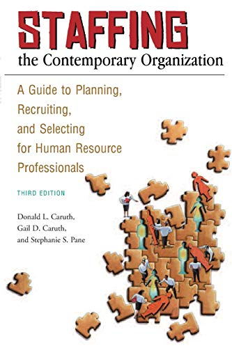 9780313356704: Staffing the Contemporary Organization: A Guide to Planning, Recruiting, and Selecting for Human Resource Professionals