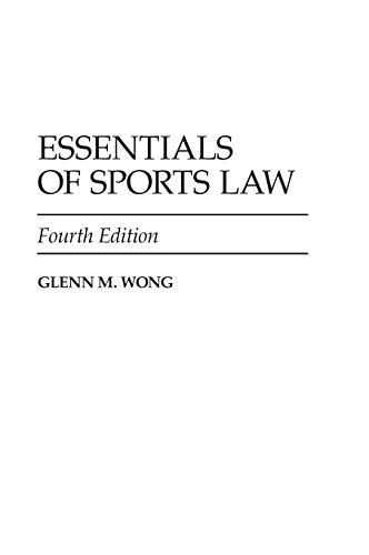9780313356759: Essentials of Sports Law, 4th Edition