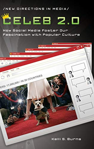 9780313356889: Celeb 2.0: How Social Media Foster Our Fascination with Popular Culture (New Directions in Media)