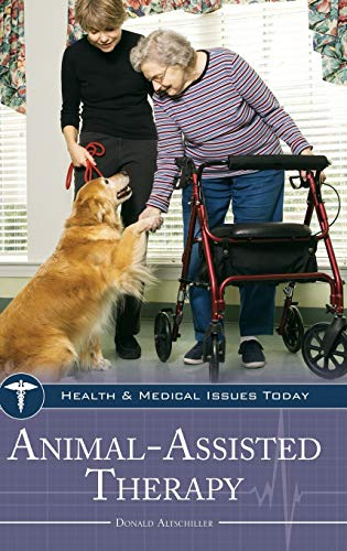 9780313357206: Animal-Assisted Therapy (Health and Medical Issues Today)