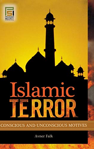 9780313357640: Islamic Terror: Conscious and Unconscious Motives (Praeger Security International)
