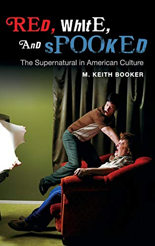 9780313357749: Red, White, and Spooked: The Supernatural in American Culture