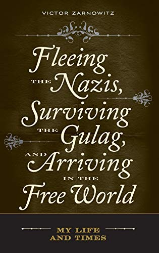 9780313357787: Fleeing the Nazis, Surviving the Gulag, and Arriving in the Free World: My Life and Times