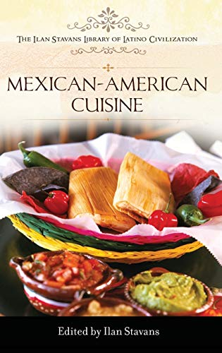 9780313358227: Mexican-American Cuisine (The Ilan Stavans Library of Latino Civilization)