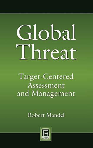 Global Threat: Target-Centered Assessment and Management (Praeger Security International): Mandel, ...