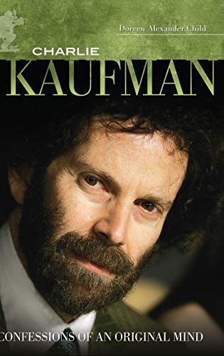 9780313358609: Charlie Kaufman: Confessions of an Original Mind