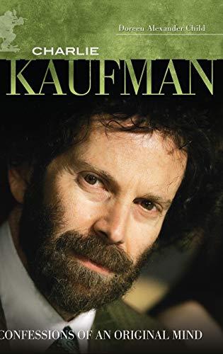 9780313358609: Charlie Kaufman: Confessions of an Original Mind (Modern Filmmakers)