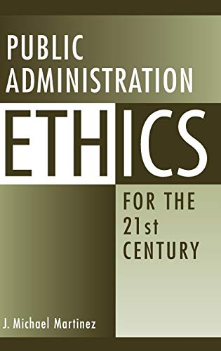 9780313358807: Public Administration Ethics for the 21st Century