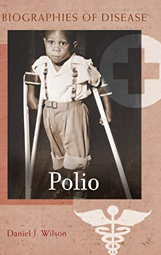9780313358975: Polio (Biographies of Disease)