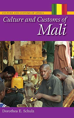 9780313359125: Culture and Customs of Mali (Cultures and Customs of the World)