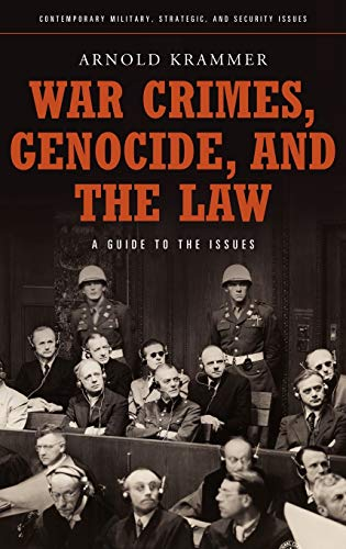 War Crimes, Genocide, and the Law: A Guide to the Issues (Praeger Security International) (0313359377) by Arnold Krammer