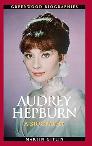 9780313359453: Audrey Hepburn: A Biography (Greenwood Biographies)