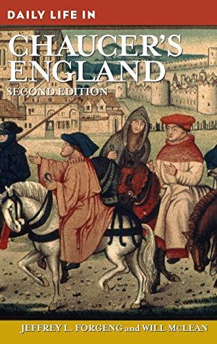 9780313359514: Daily Life in Chaucer's England, 2nd Edition