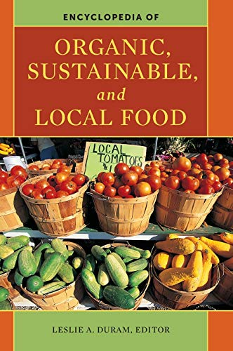 9780313359637: Encyclopedia of Organic, Sustainable, and Local Food