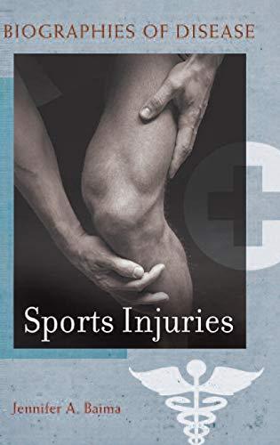 9780313359774: Sports Injuries (Biographies of Disease)
