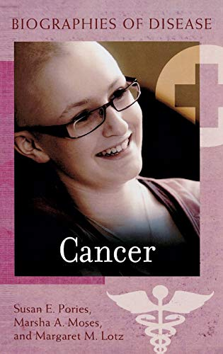 9780313359798: Cancer (Biographies of Disease)