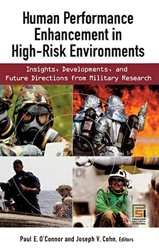 9780313359835: Human Performance Enhancement in High-Risk Environments: Insights, Developments, and Future Directions from Military Research (Technology, Psychology, and Health)
