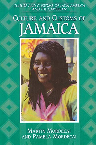 9780313360596: Culture and Customs of Jamaica (Cultures and Customs of the World)