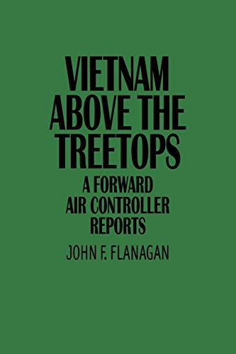 9780313360633: Vietnam Above the Treetops: A Forward Air Controller Reports