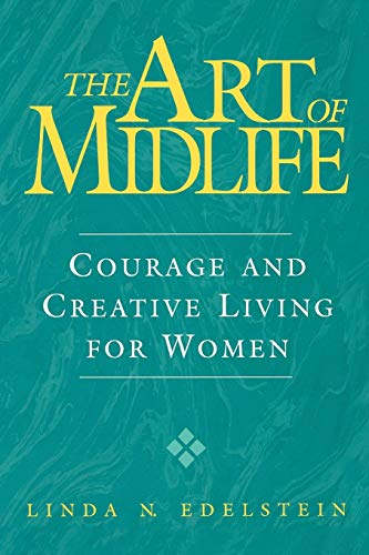 9780313360725: The Art of Midlife: Courage and Creative Living for Women