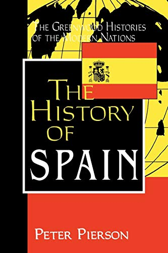 9780313360732: The History of Spain (The Greenwood Histories of the Modern Nations)