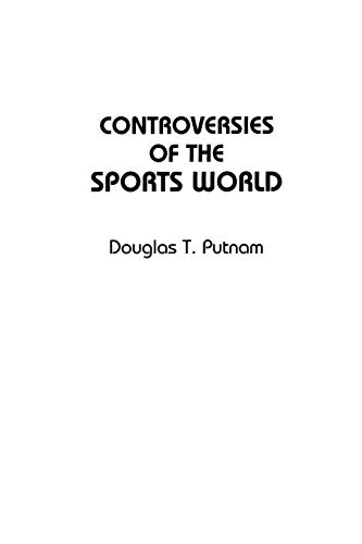9780313360749: Controversies of the Sports World (Contemporary Controversies)