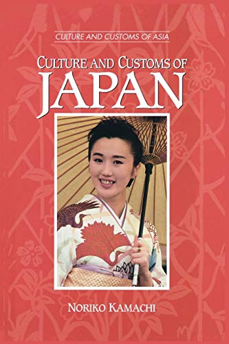 9780313360770: Culture and Customs of Japan (Cultures and Customs of the World)