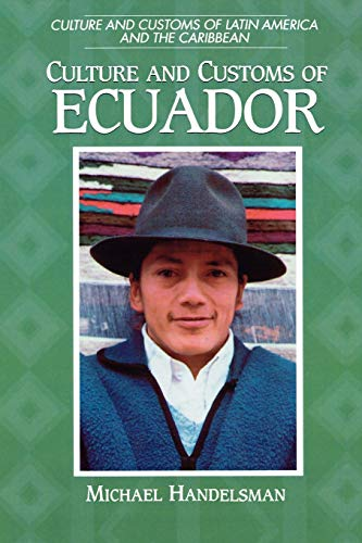 9780313360855: Culture and Customs of Ecuador (Cultures and Customs of the World)