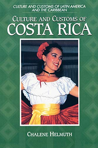 9780313360909: Culture and Customs of Costa Rica (Cultures and Customs of the World)