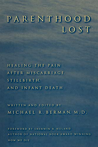 9780313360930: Parenthood Lost: Healing the Pain after Miscarriage, Stillbirth, and Infant Death