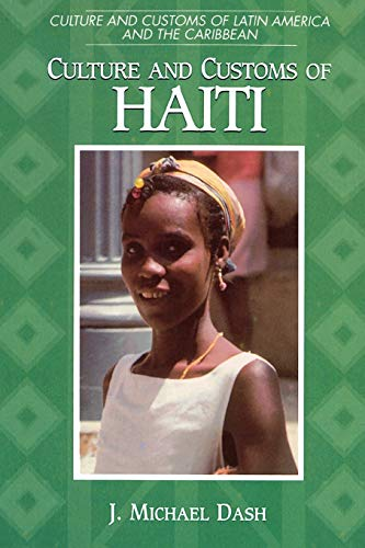 9780313360992: Culture and Customs of Haiti (Cultures and Customs of the World)