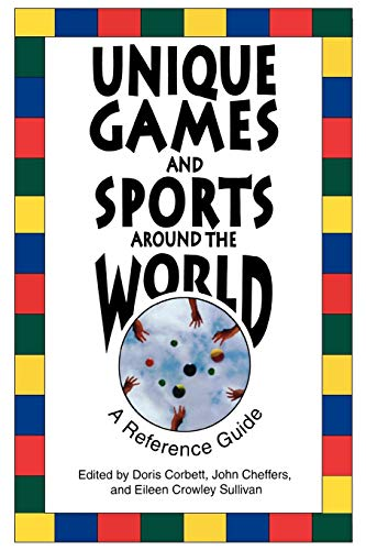 9780313361012: Unique Games and Sports Around the World: A Reference Guide