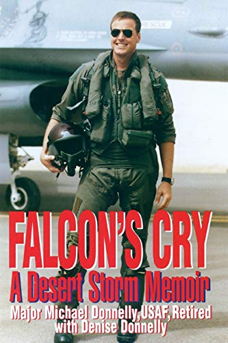 9780313361043: Falcon's Cry: A Desert Storm Memoir
