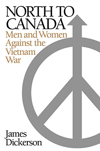 North to Canada: Men and Women Against: James L. Dickerson