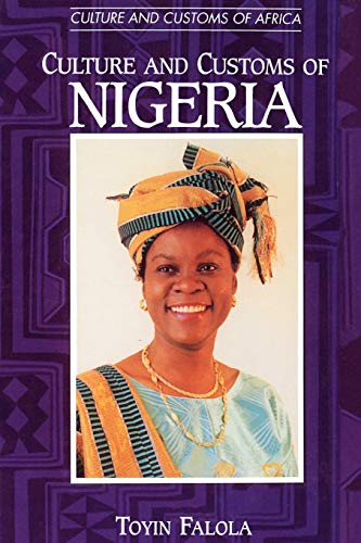 9780313361098: Culture and Customs of Nigeria (Cultures and Customs of the World)