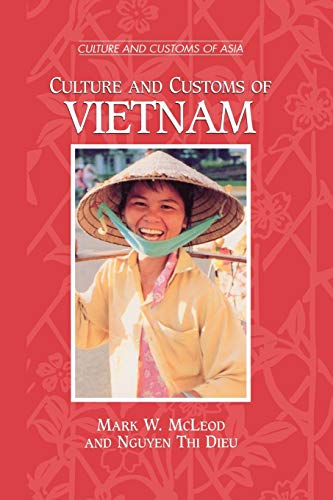 9780313361135: Culture and Customs of Vietnam (Cultures and Customs of the World)