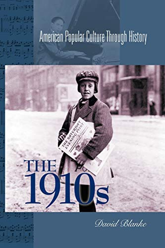 9780313361166: The 1910s (American Popular Culture Through History)