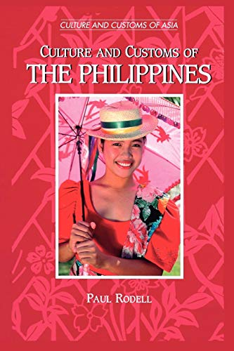 9780313361173: Culture and Customs of the Philippines (Cultures and Customs of the World)