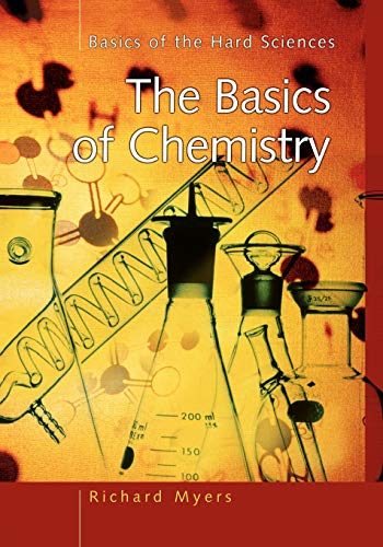 9780313361340: The Basics of Chemistry (Basics of the Hard Sciences)