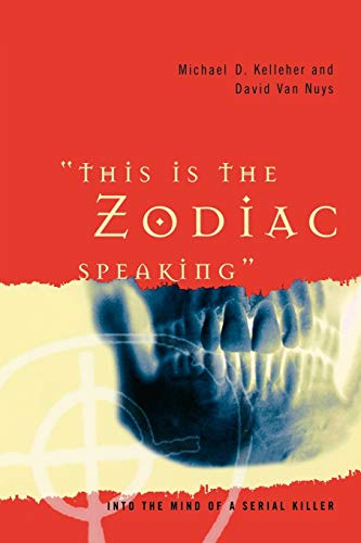 9780313361388: This Is the Zodiac Speaking: Into the Mind of a Serial Killer