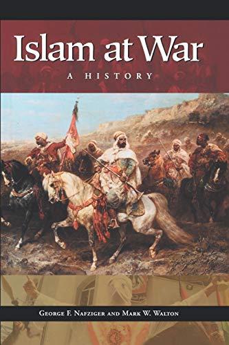 9780313361449: Islam at War: A History