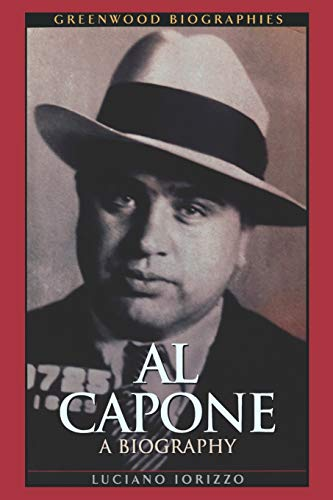 9780313361456: Al Capone: A Biography (Greenwood Biographies)