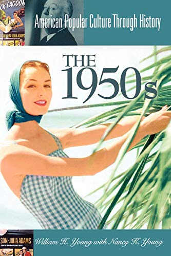 9780313361609: The 1950s (American Popular Culture Through History)